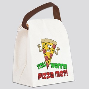 You Wanna Pizza Me Canvas Lunch Bag